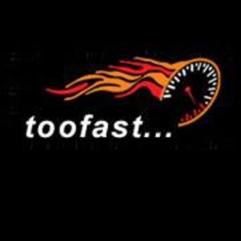 toofast